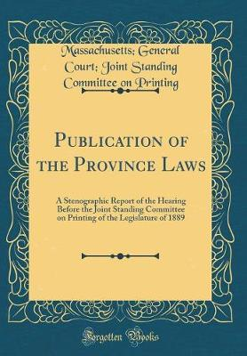 Publication of the Province Laws by Massachusetts General Court Printing
