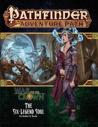 Pathfinder Adventure Path: The Six-Legend Soul (War for the Crown 6 of 6) by Amber E Scott