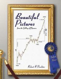 Beautiful Pictures by Robert R Prechter