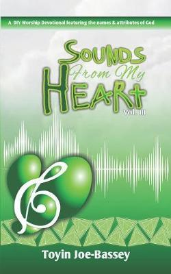 Sounds From My Heart by Toyin Joe-Bassey