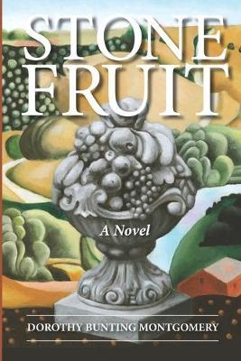 Stone Fruit by Dorothy Bunting Montgomery