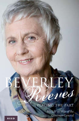 Beverley Reeves - Playing the Part: My Life as Wife of the Governor-general by Beverley Reeves image