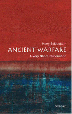 Ancient Warfare: A Very Short Introduction by Harry Sidebottom image