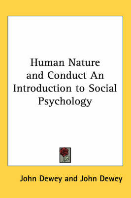 Human Nature and Conduct An Introduction to Social Psychology by John Dewey image