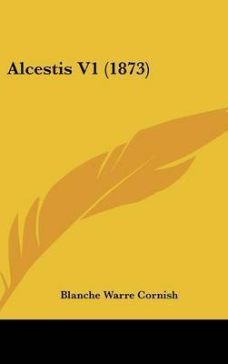 Alcestis V1 (1873) by Blanche Warre Cornish