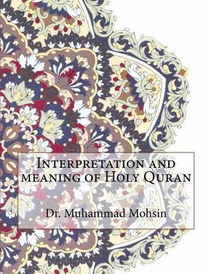 Interpretation and Meaning of Holy Quran by Dr Muhammad Mohsin