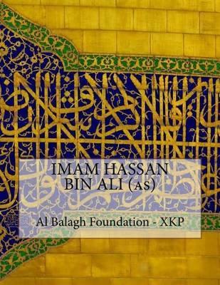 Imam Hassan Bin Ali (As) by Al Balagh Foundation - Xkp