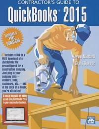 Contractor's Guide to QuickBooks 2015 by Karen Mitchell