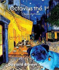 Octavius the 1st by Gaylord Brewer