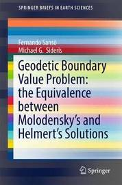 Geodetic Boundary Value Problem: the Equivalence between Molodensky's and Helmert's Solutions by Fernando Sanso