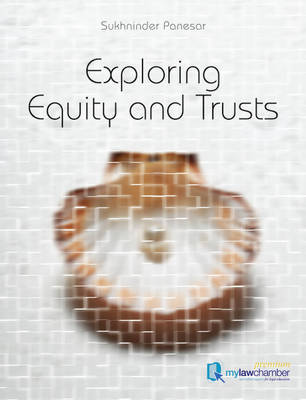 Exploring Equity and Trusts by Sukhninder Panesar
