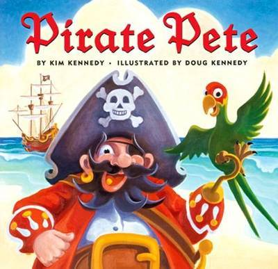 Pirate Pete by Kim Kennedy