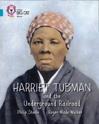 Harriet Tubman and the Underground Railroad by Philip Steele image