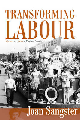 Transforming Labour by Joan Sangster