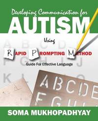 Developing Communication for Autism Using Rapid Prompting Method by Soma Mukhopadhyay