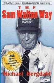 The Sam Walton Way by Michael Bergdahl