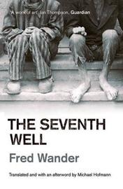 Seventh Well by Fred Wander image