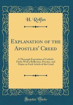 Explanation of the Apostles' Creed by H Rolfus