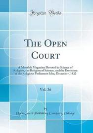 The Open Court, Vol. 36 by Open Court Publishing Company Chicago image