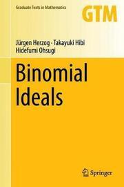 Binomial Ideals by Jurgen Herzog