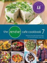 The Revive Cafe Cookbook 7 by Jeremy Dixon