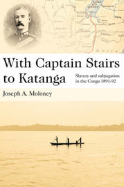 With Captain Stairs to Katanga by Joseph A. Moloney image
