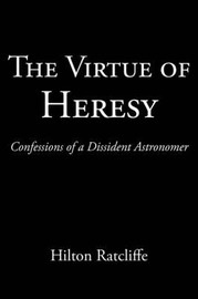The Virtue of Heresy by Hilton Ratcliffe image
