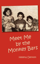Meet Me by the Monkey Bars by Helena Denton image