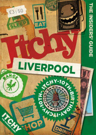 Itchy Liverpool: A City and Entertainment Guide to Liverpool: Insiders Guide image