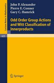 Odd Order Group Actions and Witt Classification of Innerproducts by John P. Alexander