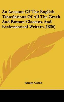 An Account of the English Translations of All the Greek and Roman Classics, and Ecclesiastical Writers (1806) by Adam Clark image