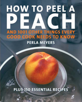 How to Peel a Peach by Perla Meyers