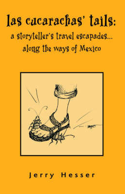 Las Cucarachas' Tails by Jerry Hesser