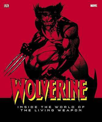 Wolverine: Inside the World of the Living Weapon by Matthew K Manning