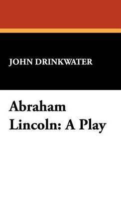 Abraham Lincoln by John Drinkwater image