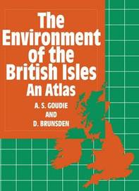 The Environment of the British Isles by A S Goudie