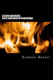 Clever Knickers: Facts and General Knowledge by Elsmere Gracey image