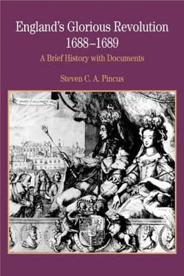 England's Glorious Revolution by Steven Pincus
