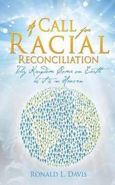 A Call for Racial Reconciliation by Ronald L Davis