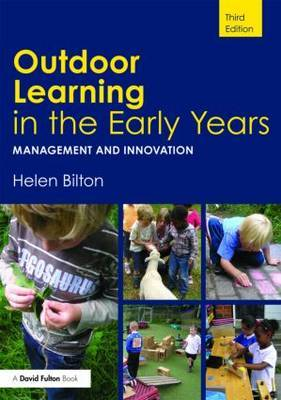 Outdoor Learning in the Early Years by Helen Bilton