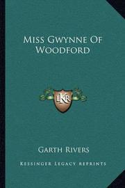 Miss Gwynne of Woodford by Garth Rivers