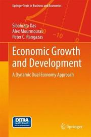 Economic Growth and Development by Sibarata Das
