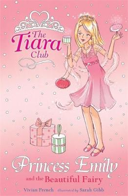 The Tiara Club: Princess Emily And The Beautiful Fairy by Vivian French image