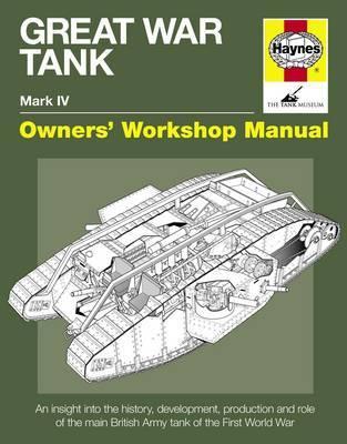 Haynes Great War Tank Owners' Workshop Manual by David Fletcher