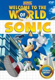 Welcome to the World of Sonic by Lloyd Cordill