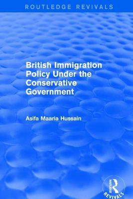 British Immigration Policy Under the Conservative Government by Asifa Maaria Hussain