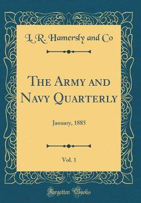 The Army and Navy Quarterly, Vol. 1 by L R Hamersly and Co image