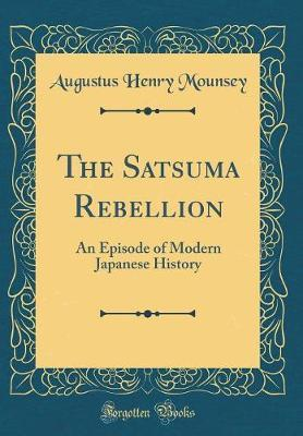 The Satsuma Rebellion by Augustus Henry Mounsey