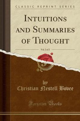 Intuitions and Summaries of Thought, Vol. 2 of 2 (Classic Reprint) by Christian Nestell Bovee image