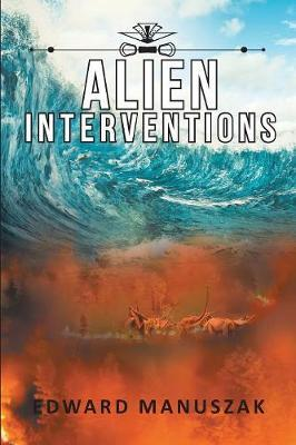 Alien Interventions by Edward Manuszak image